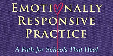 Book Talk: Emotionally Responsive Practice: A Path for Schools That Heal tickets