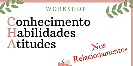 Workshop  CHA ( Conhecimento / Habilidades / Atitu ingressos