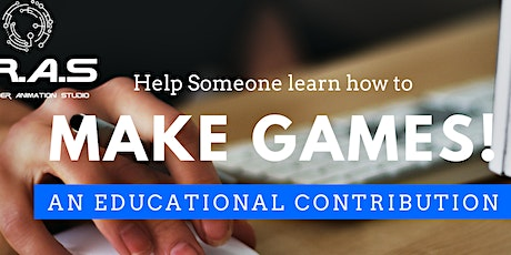 Learn to Make Games - An Educational Fund tickets
