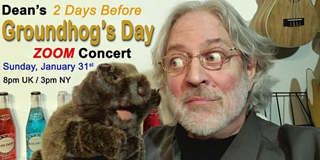 Dean's '2-Days-Before' Groundhog's Day ZOOM Concert / Sunday, Jan. 31st tickets