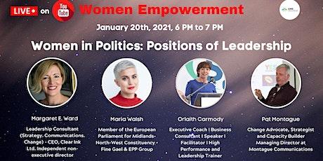 Women Empowerment - Women in Politics: Positions of Leadership tickets