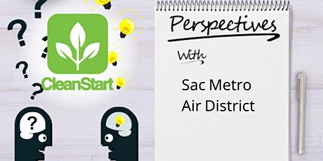 CleanStart Perspectives with Jaime Lemus, Sac Metro Air Quality District tickets