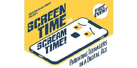 Screen Time or Scream Time: Parenting Teenagers in a Digital Age tickets