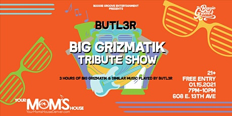 Butl3r: Big GrizMatik Tribute Show tickets