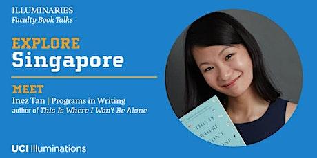 Explore Singapore with UCI MFA Inez Tan tickets