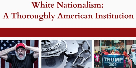 White Nationalism: A Thoroughly American Institution tickets