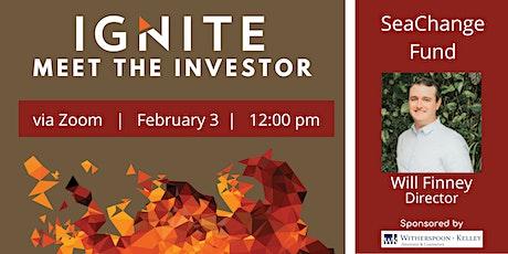 Ignite's Meet the Investor:  SeaChange Fund with Will Finney tickets