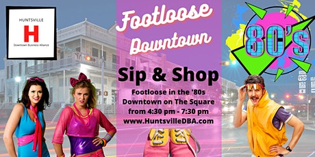 2nd Saturday Sip and Shop Footloose in the 80's on The Square tickets