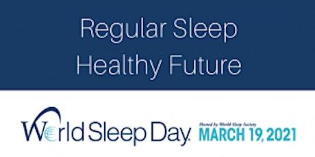 Regular Sleep | Healthy Future [World Sleep Day Event] tickets