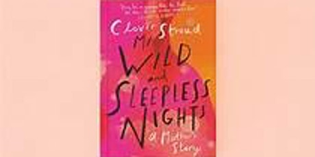 Book Club: My Wild and Sleepless Nights by Clover Stroud tickets