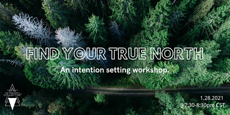 FIND YOUR TRUE NORTH: an intention setting workshop tickets