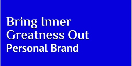 Bring Inner Greatness Out: Personal Brand - Global Conference 2021 tickets