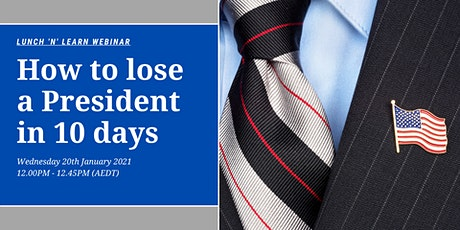 Lunch 'n' Learn - How to lose a President in 10 days tickets