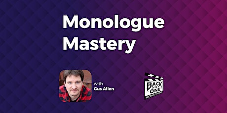 Monologue Mastery | with Gus Allen (online) tickets