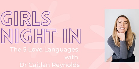 Girls Night In - The 5 Love Languages with Dr Caitlan Reynolds tickets