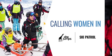 Calling Women In | Ski Patrol tickets