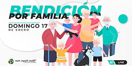 BENDICIÓN POR FAMILIA 8:00 PM entradas