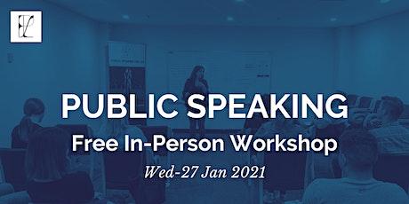 Public Speaking  Free Workshop (In-person) tickets