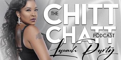 The Chitt Chatt Launch Party tickets