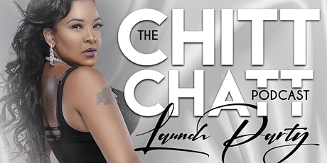 The Chitt Chatt Podcast Launch tickets