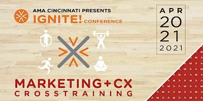 AMA IGNITE! Conference – Marketing + CX Cross Training
