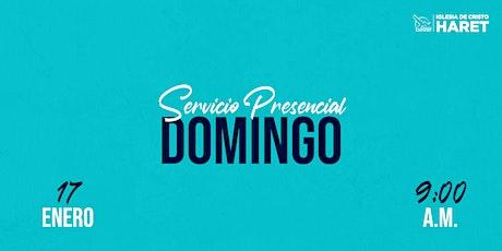 SERVICIO PRESENCIAL // DOMINGO 17 ENERO // 9:00 A. boletos