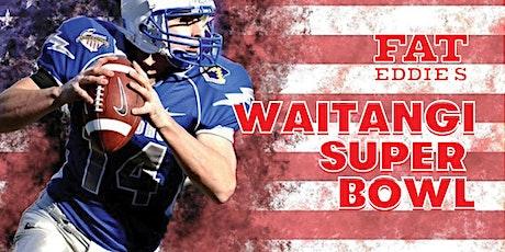 Fat Eddies Waitangi Super Bowl Monday! tickets