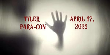 Tyler Paranormal & Psychic Con 2021 tickets