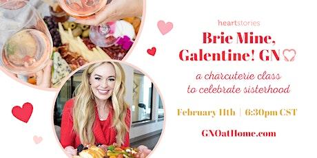 Brie Mine, Galentine! GNO ~ a charcuterie class to celebrate sisterhood tickets