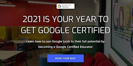 Google Educator Level 1 Bootcamp Certification Online Training - MAR 2021 tickets