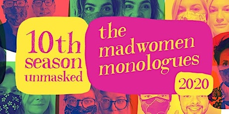 Madwomen Monologues – 2020 unmasked! tickets
