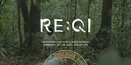 RE:QI Conscious X Wellness Retreat Singapore tickets