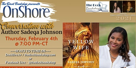 "OnShore - "" Yellow Wife"" by Sadeqa Johnson tickets"