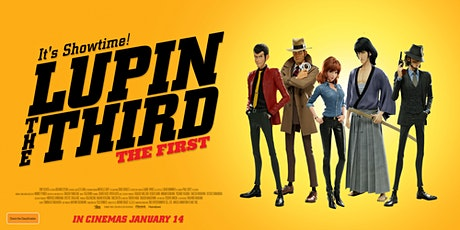 Lupin the Third: The First tickets
