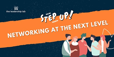 Step Up! Networking at the Next Level tickets