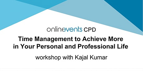Time Management to Achieve More in Your Personal and Professional Life tickets