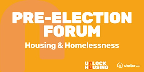 Political Party Pre Election Forum - Housing and Homelessness tickets
