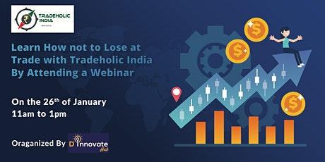 Webinar: Learn how not to lose at Trade with Tradeholic India tickets