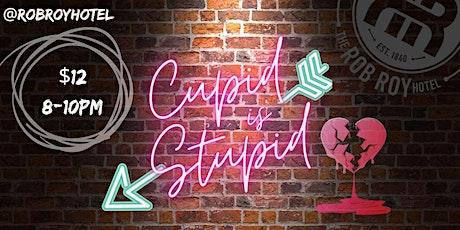 Cupid is Stupid tickets