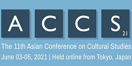 The 11th Asian Conference on Cultural Studies (ACCS2021) tickets