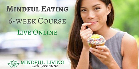 6-week Mindful Eating Course (Thurs Evening) tickets