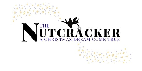 Nutcracker Re-imagined 2020 The Land of the Sweets tickets