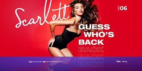 Scarlett Saturdays | Guess Who's Back? tickets