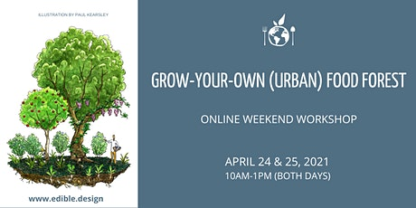 Grow-Your-Own (Urban) Food Forest: Weekend Workshop tickets