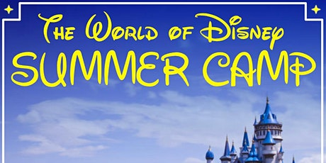 The World of Disney Summer Camp! tickets