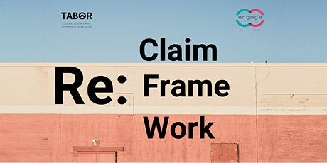 Re:Claim, Re:Frame, Re:Work tickets