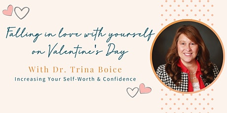 Falling In Love With Yourself on Valentine's Day with Dr. Trina Boice tickets