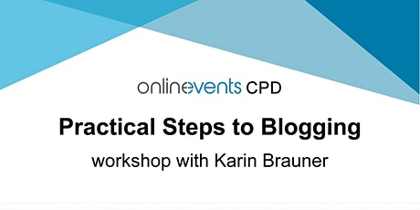 Practical Steps to Blogging - Karin Brauner tickets