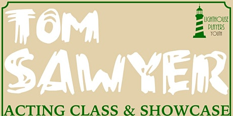Intermediate Acting Class w/Showcase : Tom Sawyer tickets
