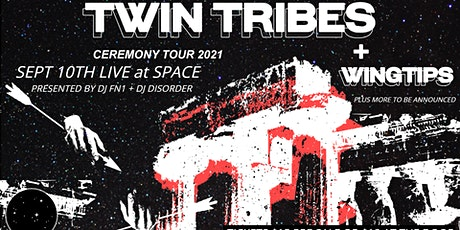 Twin Tribes + Wingtips + More TBA live at SPACE tickets